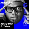 Glad - Anthony Brown and group therAPy - DJ Smoove - Mashup Remix - Mashup Remix