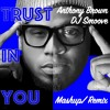Trust In You - Anthony Brown and group therAPy - DJ Smoove -  Mashup Remix