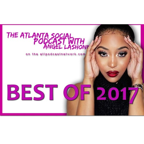 Atlanta Social Podcast w/ Angel Lashonn - The Best of & Live Events
