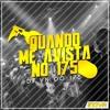 MONTAGEM - QUANDO ME AVISTA NO 175 [ DJ VN DO 175 ] MC'S BR, MAGRINHO E DUCK
