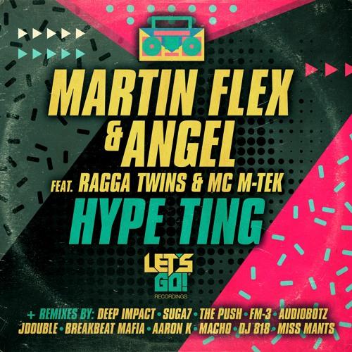 Martin Flex & Angel ft. Ragga Twins & MC M-Tek - Hype Ting (JDouble Remix)