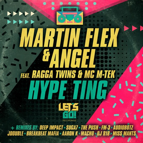 Martin Flex & Angel ft. Ragga Twins & MC M-Tek - Hype Ting (AudioBotz Remix)
