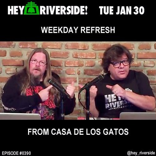 EP0390 TUESDAY JANUARY 30TH - WEEKDAY REFRESH FROM CASA DE LOS GATOS