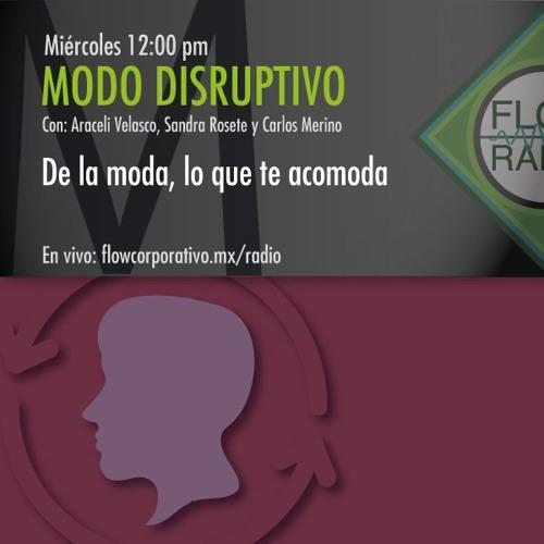 Modo Disruptivo 09 - De la moda, lo que te acomoda