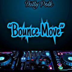 """Bounce Move"""