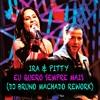 Ira e Pitty - Eu quero sempre mais (Dj Bruno Machado Rework)