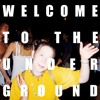 Welcome To The Underground Mix