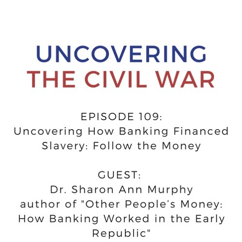 Episode 109: Follow the Money: Uncovering How Banking Financed Slavery