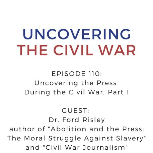 Episode 110: Uncovering the Press During the Civil War, Part I
