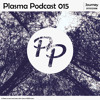 Plasma Podcast 015