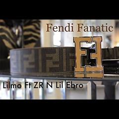 Fendi Fanatic - Lilmo x ZR x lil Ebro