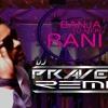 Banja - Tu - Meri - Rani - (Dj - Praveen)Remix 2018