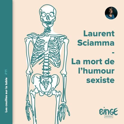 Laurent Sciamma - La mort de l'humour sexiste