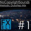 NoCopyrightSounds Melodic Dubstep Mix #1