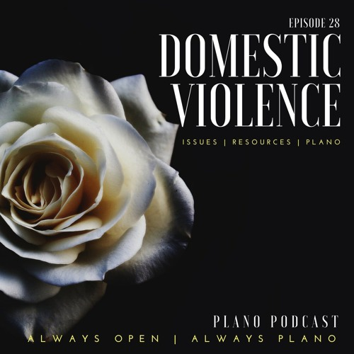 Episode 28 Domestic Violence | Plano Issues and Resources