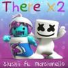 Slushii & Marshmello - There X2 [Free Download]