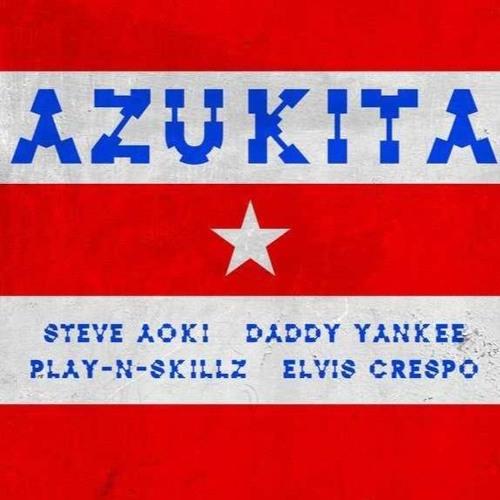 Azukita - Steve Aoki Ft Daddy Yankee, Play - N-Skillz & Elvis Crespo
