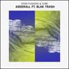 Atom Pushers & 5ynk - Adderall ft. Blak Trash