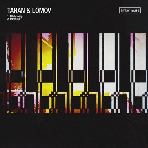 Taran & Lomov - Paranoid Hitchhiking EP