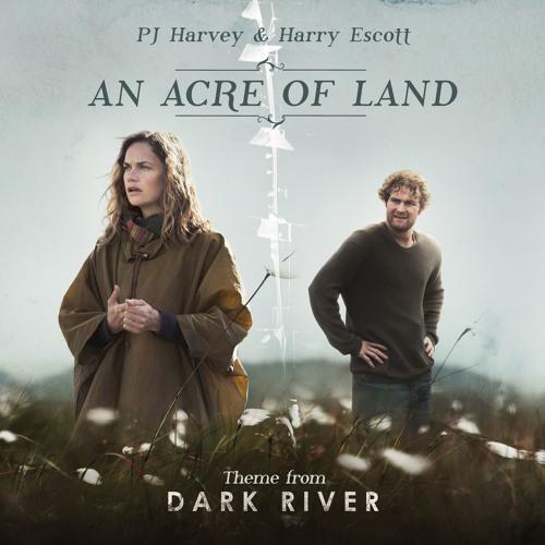 PJ Harvey & Harry Escott - An Acre Of Land