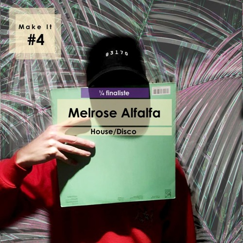 Make It #4 - Melrose Alfalfa | Le Lab Festival 2018