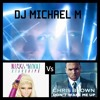 DJ MICHAEL M - Starships Dont Wake Me Up (NICKI MINAJ Vs CHRIS BROWN)