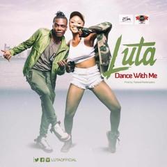 Luta - Dance With Me..prod..tips/redemption beats