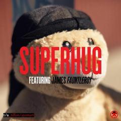 Superhug feat. James Fauntleroy