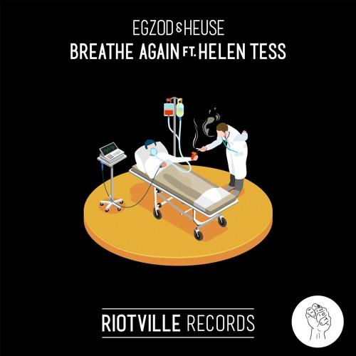 Egzod & Heuse - Breathe Again (Feat. Helen Tess)