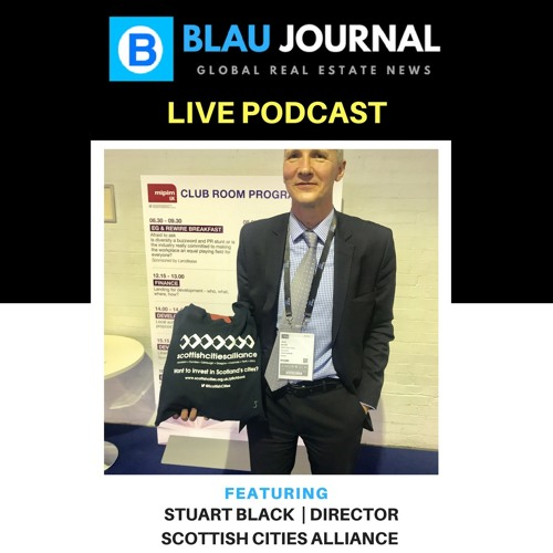 EP 17: Stuart Black Director of Scottish Cities Alliance at MIPIM UK 2017