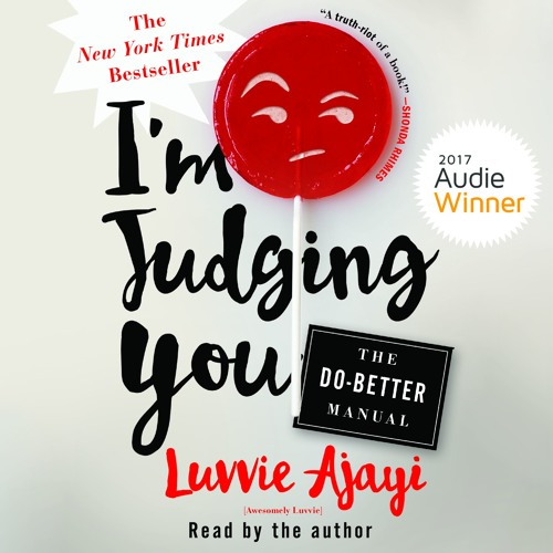 I'm Judging You by Luvvie Ajayi, audiobook excerpt