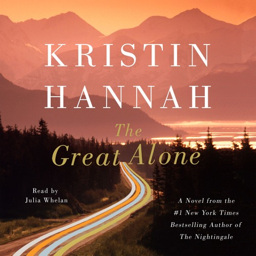The Great Alone by Kristin Hannah, audiobook excerpt