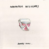 Whinnie Williams - Sorry Now