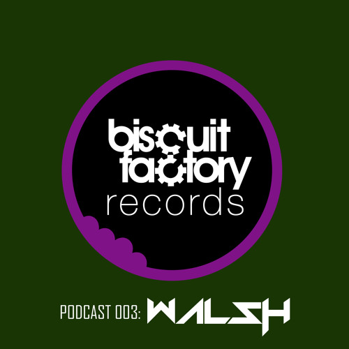 Biscuit Factory Records Podcast 003 - DJ WALSH