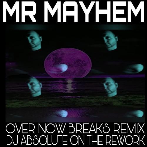 Mr Mayhem - It's Over Now
