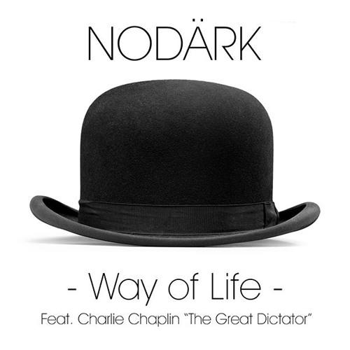 Nodärk - Way Of Life Feat Charlie Chaplin The Great Dictator - Club Speed