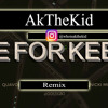 She For Keeps (Remix) Cover By AkTheKid @WhoisAkTheKid