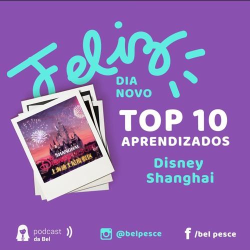 Top 10 Aprendizados Disney Shanghai