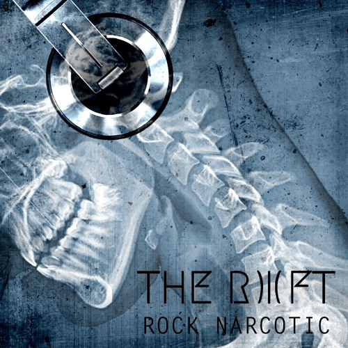 "The Rift - ""Rock Narcotic"""