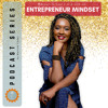 Ep. 16 | Entrepreneur Mindset Series | Employee or Entrepreneur Mindset? Which one are You?
