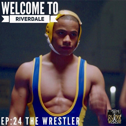 Welcome To Riverdale   Ep 24: The Wrestler [ #WTRpod ]