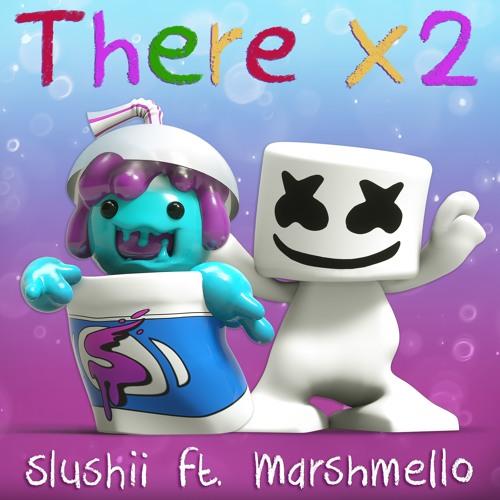 Slushii - There x2 ft. Marshmello