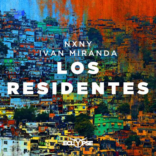 NXNY & Ivan Miranda - Los Residentes [FREE DOWNLOAD]