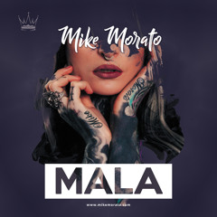 Mike Morato - MALA (Mashup)