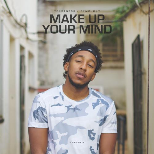 Make Up Your Mind ft. Symphony