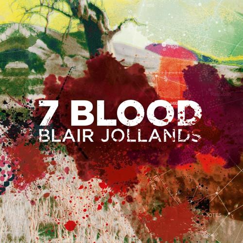 BLAIR JOLLANDS - 7 Blood
