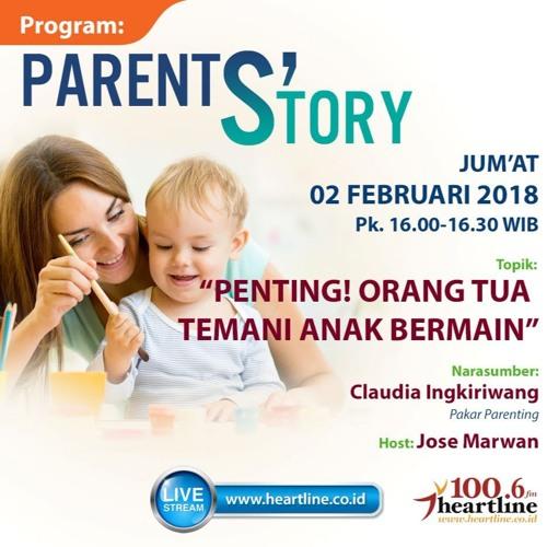 Parent's Story   Edisi 02 Februari 2018
