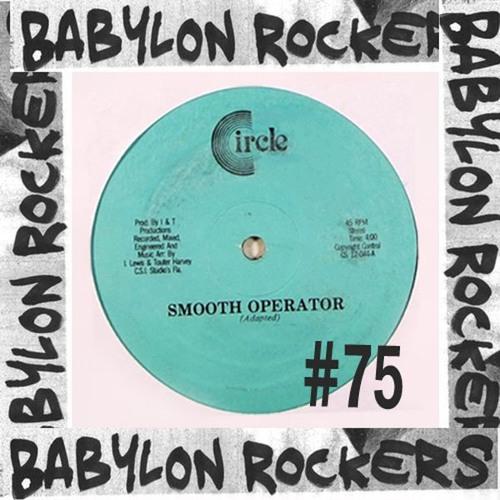 Babylon Rockers #75 Special Guest NTN (Few Crackles)