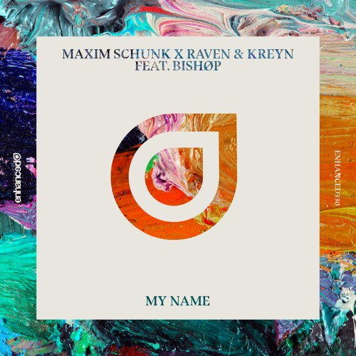 Maxim Schunk x Raven & Kreyn feat. BISHØP - My Name