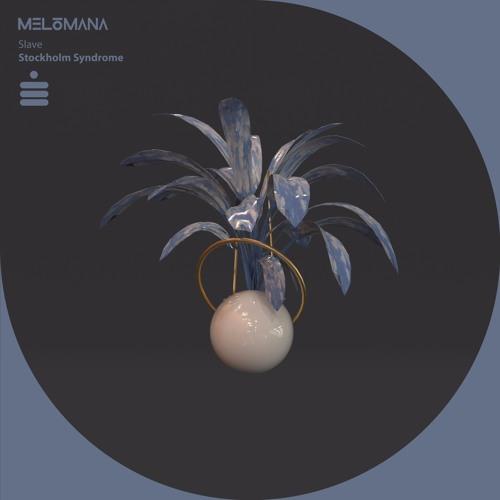 Stockholm Syndrome - Slave Ft. Acid Safari [Melómana Records] (2018)